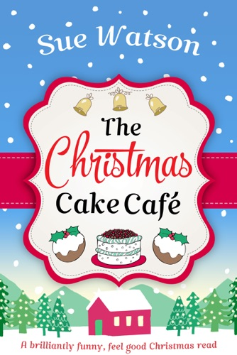 Sue Watson - The Christmas Cake Cafe