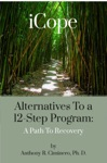 ICope Alternatives To A 12-Step Program A Path To Recovery