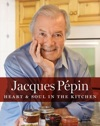 Jacques Ppin Heart  Soul In The Kitchen