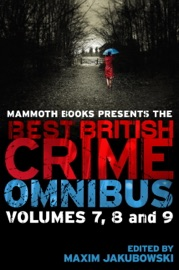 Mammoth Books Presents The Best British Crime Omnibus Volume 7 8 And 9