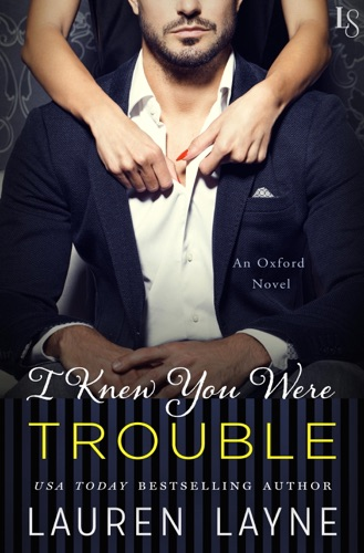 Lauren Layne - I Knew You Were Trouble
