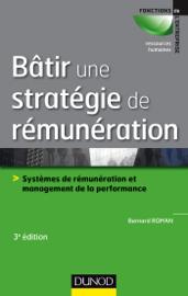 Bâtir une stratégie de rémunération - 3e éd.