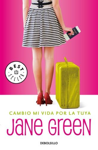 Jane Green - Cambio mi vida por la tuya