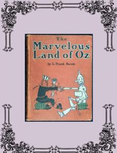 The Marvelous Land of Oz Summary
