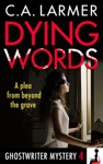 Dying Words Ghostwriter Mystery 4