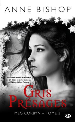 Anne Bishop - Gris Présages