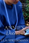 Annies Decision Amish Girls Series - Book 5