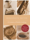 Marguerite Pattens Century Of British Cooking