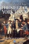 Beat The Last Drum The Siege Of Yorktown