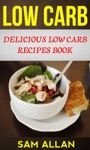 Low Carb Delicious Low Carb Recipes Book