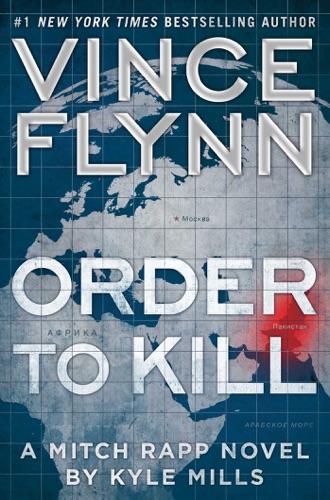 Order to Kill - Vince Flynn & Kyle Mills - Vince Flynn & Kyle Mills