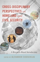 Cross-Disciplinary Perspectives On Homeland And Civil Security