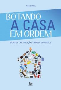 Botando a casa em ordem - Dicas de organização, limpeza e cuidados Book Cover