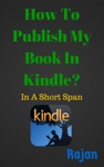 How To Publish My Book In Kindle In A Short Span