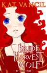 Bride Of The Harvest Wolf Episode One