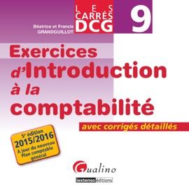 LES CARRéS DCG 9 - EXERCICES DINTRODUCTION à LA COMPTABILITé 2015-2016