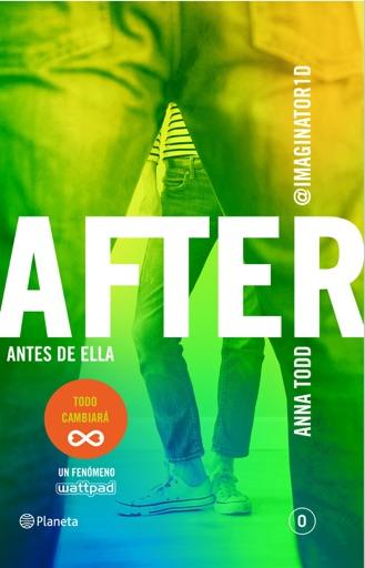 After. Antes de ella (Serie After 0) - Anna Todd