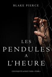 Download Les Pendules à l'heure (Une Enquête de Riley Paige – Tome 4)