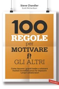 100 regole per motivare gli altri da Steve Chandler & Scott Richardson