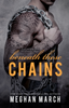 Beneath These Chains - Meghan March