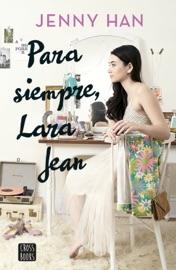 Para siempre Lara Jean PDF Download