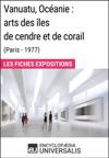 Vanuatu Ocanie Arts Des Les De Cendre Et De Corail Paris - 1977