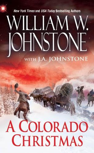 William W. Johnstone & J.A. Johnstone - A Colorado Christmas