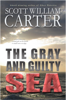 Scott William Carter & Jack Nolte - The Gray and Guilty Sea artwork