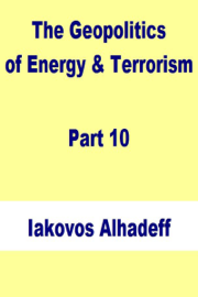 The Geopolitics of Energy & Terrorism Part 10