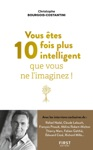 Vous Tes 10 Fois Plus Intelligent Que Vous Ne Limaginez