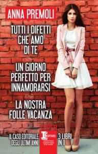 Tutti i difetti che amo di te - Un giorno perfetto per innamorarsi -La nostra folle vacanza Book Cover