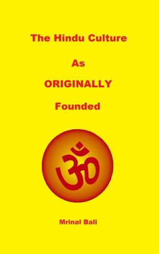 The Hindu Culture: As Originally Founded
