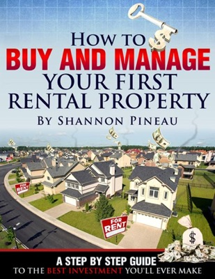 How To Buy And Manage Your First Rental Property