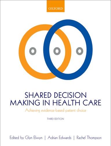 Glyn Elwyn, Adrian Edwards & Rachel Thompson - Shared Decision Making in Health Care