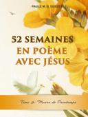 52 Semaines En Poème Avec Jésus: Fleurs De Printemps