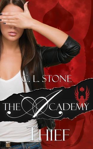 The Academy - Thief - C. L. Stone - C. L. Stone