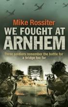 We Fought at Arnhem