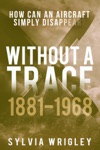 Without A Trace 1881-1968