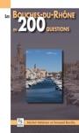 Les Bouches-du-Rhne En 200 Questions