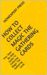 How To Collect Magic The Gathering Cards Your Step-By-Step Guide To Collecting Magic The Gathering Cards