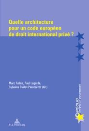 Quelle Architecture Pour Un Code Europ En De Droit International Priv