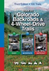 Guide To Colorado Backroads  4-Wheel-Drive Trails 3rd Edition