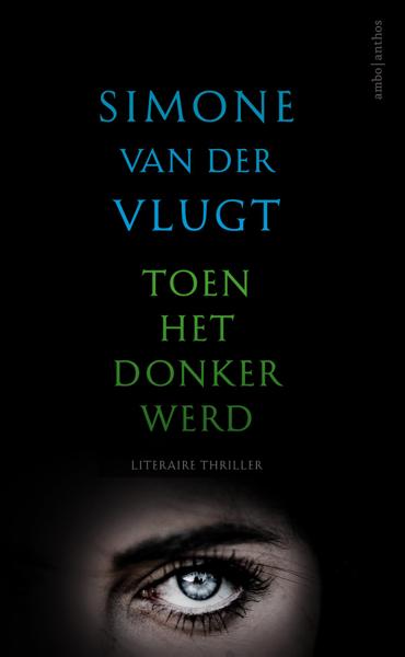 Toen het donker werd by Simone van der Vlugt