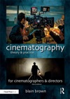 Cinematography Theory And Practice