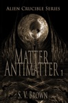 Log 1 Matter  Antimatter Alien Crucible