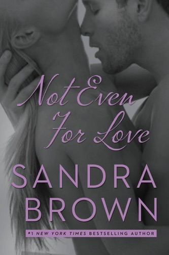 Sandra Brown - Not Even for Love