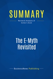 SUMMARY: THE E-MYTH REVISITED