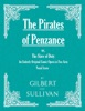 The Pirates of Penzance; or, The Slave of Duty - An Entirely Original Comic Opera in Two Acts (Vocal Score)