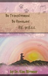 Be Transformed Be Renewed Be Well