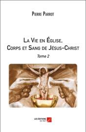 La Vie En Glise Corps Et Sang De J Sus Christ Tome 2